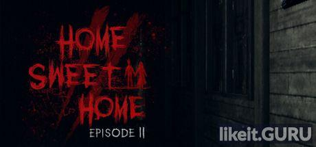 Download Home Sweet Home Episode 2 Full Game Torrent   Latest version [2020] Adventure