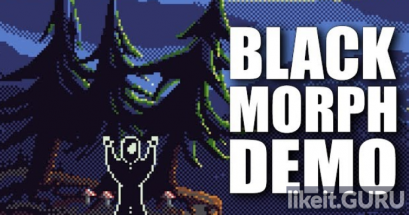 ✔️ Download Black Morph Full Game Torrent | Latest version [2020] Adventure