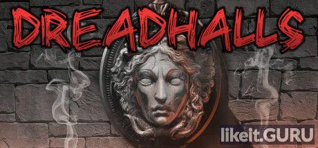 ✅ Download Dreadhalls Full Game Torrent | Latest version [2020] VR