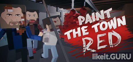 Download Paint the Town Red Full Game Torrent | Latest version [2020] Shooter