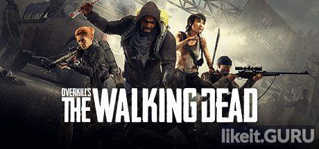 ✅ Download OVERKILL's The Walking Dead Full Game Torrent | Latest version [2020] Shooter