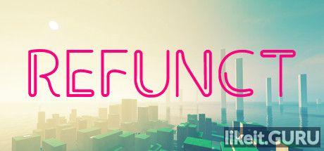 ✅ Download Refunct Full Game Torrent | Latest version [2020] Arcade