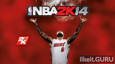 ✅ Download NBA 2K14 Full Game Torrent | Latest version [2020] Simulator