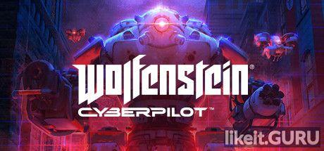 ✅ Download Wolfenstein: Cyberpilot Full Game Torrent | Latest version [2020] VR