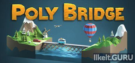 ✅ Download Poly Bridge Full Game Torrent | Latest version [2020] Adventure