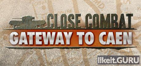 ✅ Download Close Combat: Gateway to Caen Full Game Torrent | Latest version [2020] Simulator