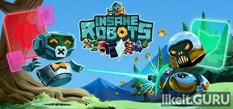 ✅ Download Insane Robots Full Game Torrent | Latest version [2020] Arcade