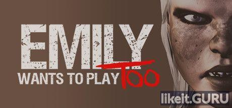 Download Emily Wants to Play Too Full Game Torrent   Latest version [2020] Action \ Horror