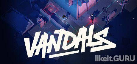 Download Vandals Full Game Torrent   Latest version [2020] Strategy