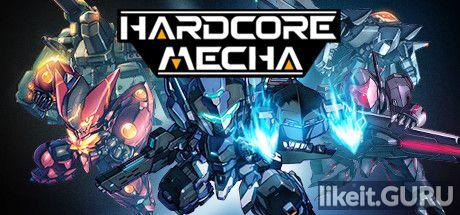 ✅ Download HARDCORE MECHA Full Game Torrent | Latest version [2020] Arcade