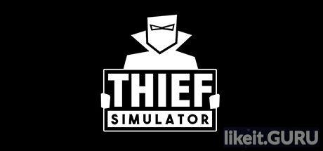 ✅ Download Thief Simulator Full Game Torrent | Latest version [2020] Simulator
