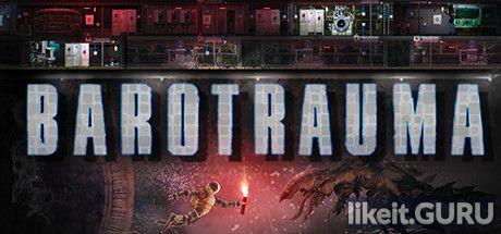 ✅ Download Barotrauma Full Game Torrent | Latest version [2020] Arcade