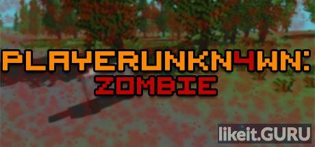 ✅ Download PLAYERUNKN4WN: Zombie Full Game Torrent | Latest version [2020] Adventure