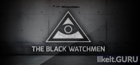✅ Download The Black Watchmen Full Game Torrent | Latest version [2020] Adventure