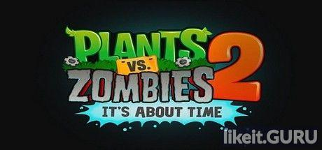 ✅ Download Plants vs. Zombies 2 Full Game Torrent | Latest version [2020] Arcade