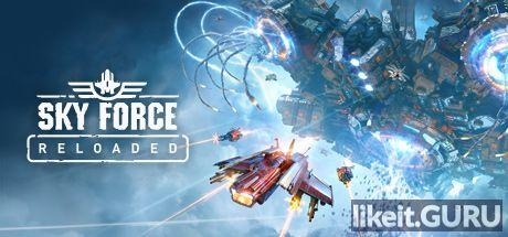 ✔️ Download Sky Force Reloaded Full Game Torrent | Latest version [2020] Arcade