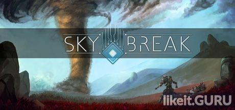 ❌ Download Sky Break Full Game Torrent | Latest version [2020] Adventure