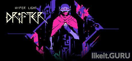 ✅ Download Hyper Light Drifter Full Game Torrent | Latest version [2020] RPG