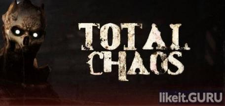 ✅ Download Total Chaos Full Game Torrent | Latest version [2020] Shooter