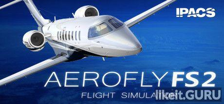 ✅ Download Aerofly FS 2 Flight Simulator Full Game Torrent | Latest version [2020] Simulator