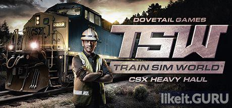 ✅ Download Train Sim World: CSX Heavy Haul Full Game Torrent | Latest version [2020] Simulator