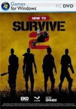 Download How To Survive 2 Full Game Torrent For Free (2.56 Gb)