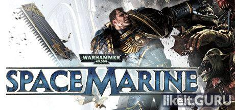 ✅ Download Warhammer 40,000: Space Marine Full Game Torrent | Latest version [2020] Shooter