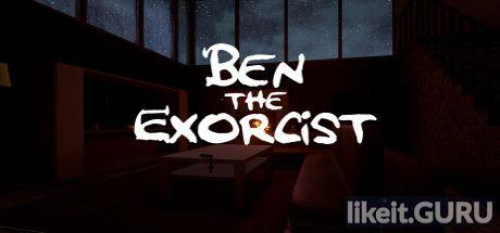 ✅ Download Ben The Exorcist Full Game Torrent | Latest version [2020] Adventure