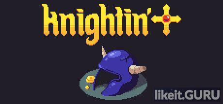 ✔️ Download Knightin'+ Full Game Torrent | Latest version [2020] Arcade