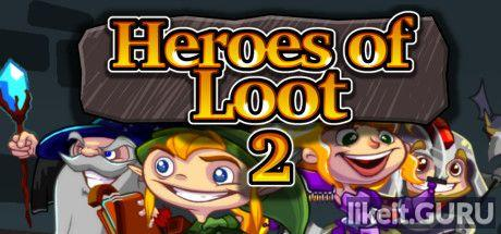 ✅ Download Heroes of Loot 2 Full Game Torrent | Latest version [2020] RPG