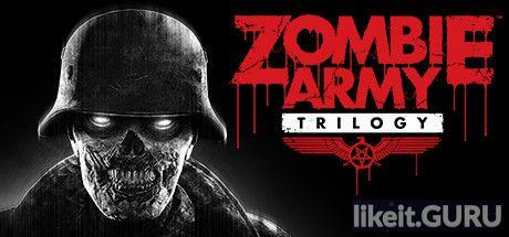 ✅ Download Zombie Army Trilogy Full Game Torrent | Latest version [2020] Shooter