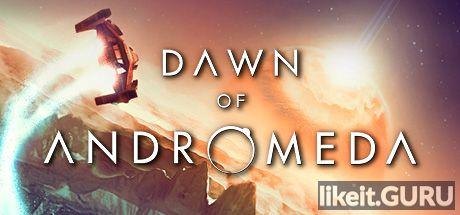 ✅ Download Dawn of Andromeda Full Game Torrent | Latest version [2020] Strategy