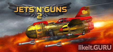 ❌ Download Jets'n'Guns 2 Full Game Torrent | Latest version [2020] Arcade