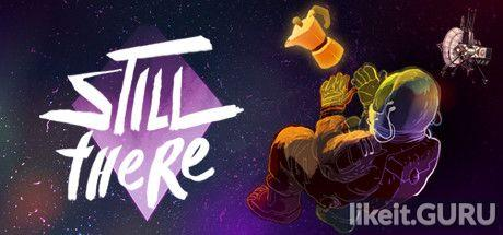 ✅ Download Still There Full Game Torrent | Latest version [2020] Adventure