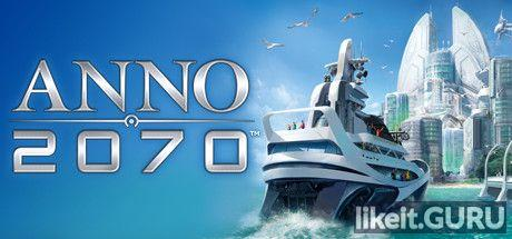 ✔️ Download Anno 2070 Full Game Torrent | Latest version [2020] Strategy