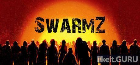 ❌ Download SwarmZ Full Game Torrent | Latest version [2020] Simulator
