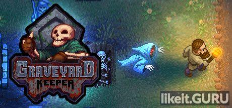 ❌ Download Graveyard Keeper Full Game Torrent | Latest version [2020] RPG
