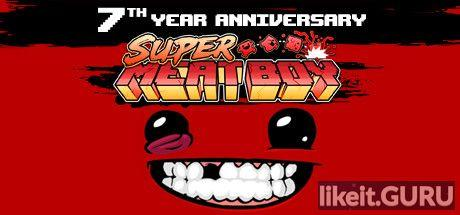✅ Download Super Meat Boy Full Game Torrent | Latest version [2020] Arcade
