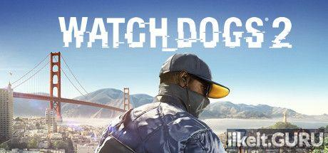 ✅ Download Watch Dogs 2 Full Game Torrent | Latest version [2020] Shooter