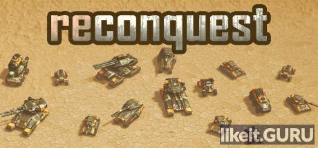 ✅ Download Reconquest Full Game Torrent | Latest version [2020] Strategy