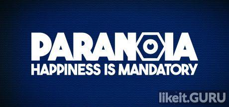 ❌ Download Paranoia: Happiness is Mandatory Full Game Torrent | Latest version [2020] RPG