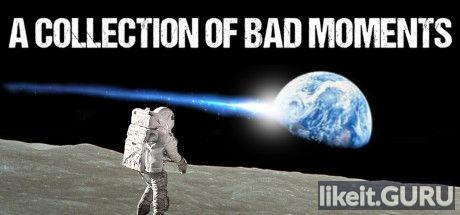 ✅ Download A Collection of Bad Moments Full Game Torrent | Latest version [2020] Adventure