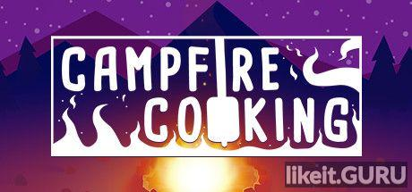 ✅ Download Campfire Cooking Full Game Torrent | Latest version [2020] Adventure