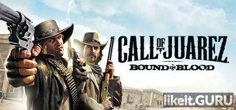 ✅ Download Call of Juarez Bound in Blood Full Game Torrent | Latest version [2020] Shooter