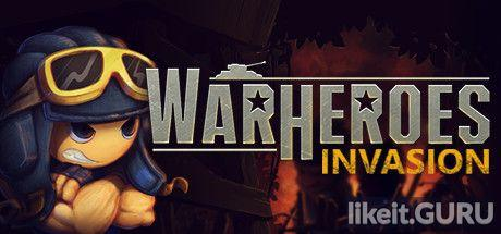 ✅ Download War Heroes: Invasion Full Game Torrent | Latest version [2020] Strategy