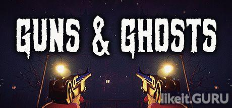 ✅ Download Guns and Ghosts Full Game Torrent | Latest version [2020] Shooter