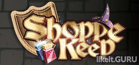❌ Download Shoppe Keep Full Game Torrent | Latest version [2020] RPG