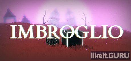 ✅ Download Imbroglio Full Game Torrent | Latest version [2020] Arcade