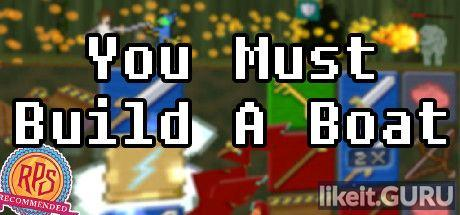 ✔️ Download You Must Build A Boat Full Game Torrent | Latest version [2020] Arcade