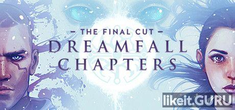 ✔️ Download Dreamfall Chapters Full Game Torrent | Latest version [2020] Adventure